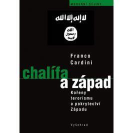 Cardini Franco: Chalífa a Západ - O kořenech terorismu a pokrytectví Západu