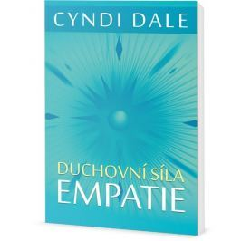 Dale Cyndi: Duchovní síla empatie