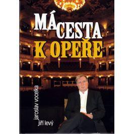 Vocelka Jaroslav, Levý Jiří: Má cesta k opeře