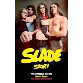 Šotola Zdeněk: Slade Story - Příběh rockové legendy