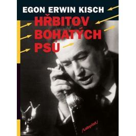 Kisch Egon Erwin: Hřbitov bohatých psů