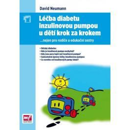 Neumann David: Léčba diabetu inzulinovou pumpou u dětí krok za krokem - nejen pro rodiče a edukační