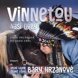 Hrzánová Bára, Erml Richard,: Vinnetou naší doby - Velký tajem Staré lišky Báry Hrzánové