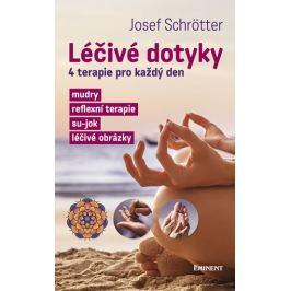 Schrötter Josef: Léčivé dotyky - 4 terapie pro každý den