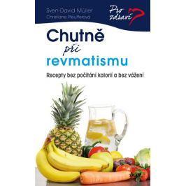 Müller Sven-David, Pfeufferová Christian: Chutně při revmatismu - Recepty bez počítání kalorií a bez