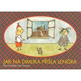 Kanyza Jan: Jak na Dimlíka přišla Lenóra