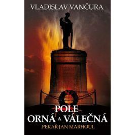 Vančura Vladislav: Pole orná a válečná