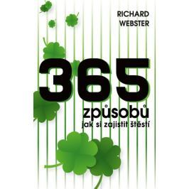 Webster Richard: 365 způsobů, jak si zajistit štěstí