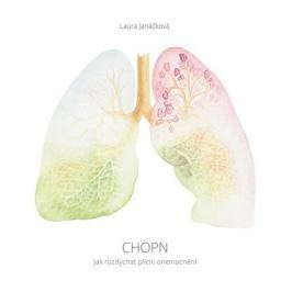 Janáčková Laura: CHOPN - Jak rozdýchat plicní onemocnění