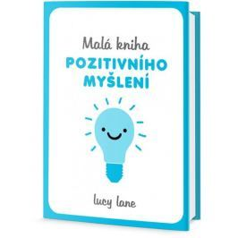 Lane Lucy: Malá kniha pozitivního myšlení