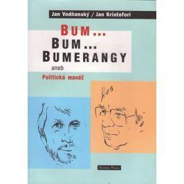 Vodňanský Jan: Bum...Bum..Bumerangy aneb Politická manéž