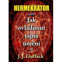 Duffack J.J.: Hermekrator aneb Jak ovládnout tajná umění