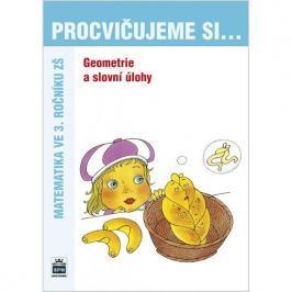 Kaslová Michaela: Procvičujeme si...Geometrie a slovní úlohy (3.ročník)