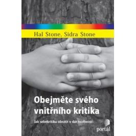 Stone Hal, Stone Sidra,: Obejměte svého vnitřního kritika