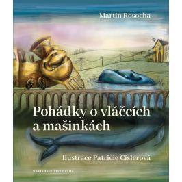 Rosocha Martin: Pohádky o vláčcích a mašinkách