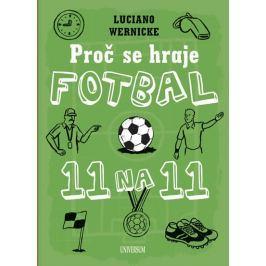 Wernicke Luciano: Proč se hraje fotbal jedenáct na jedenáct
