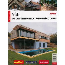 kolektiv: Vše o stavbě energeticky úsporného domu