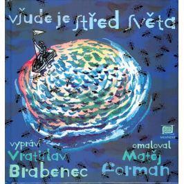 Brabenec Vratislav: Všude je střed světa