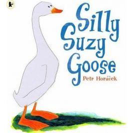 Horáček Petr: Silly Suzy Goose