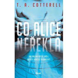 Cotterell T. A.: Co Alice neřekla