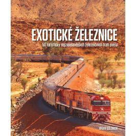Solomon Brian: Exotické železnice - 50 turisticky nejzajímavějších železničních tratí světa