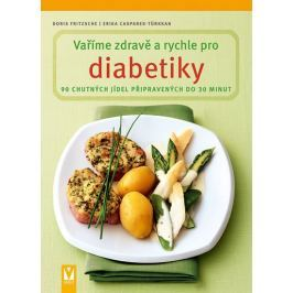 Fritzsche Doris, Casparek-Türkkan Erika,: Vaříme zdravě a rychle pro diabetiky