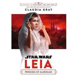 Grayová Claudia: Star Wars: Leia: Princess of Alderaan