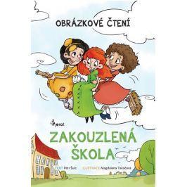 Šulc Petr: Zakouzlená škola - Obrázkové čtení
