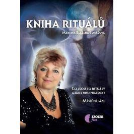 Boháčová Martina Blažena: Kniha rituálů - Co jsou to rituály a jak s nimi pracovat, měsíční fáze