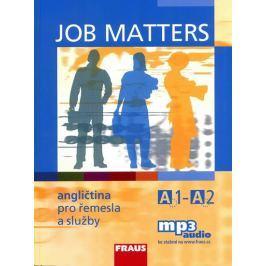 Kostler Maria Elisabeth, Hovorková Marti: Job Matters - Angličtina pro řemesla a služby A1-A2 - učeb