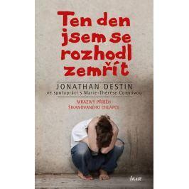 Destin Jonathan: Ten den jsem se rozhodl zemřít - Mrazivý příběh šikanovaného chlapce