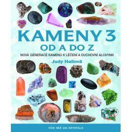 Hallová Judy: Kameny 3 od A do Z - Více než 250 krystalů