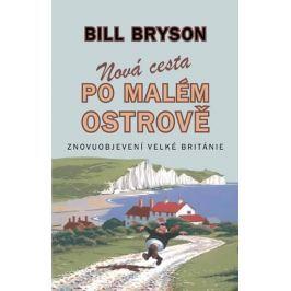 Bryson Bill: Nová cesta po malém ostrově - Znovuobjevení Velké Británie
