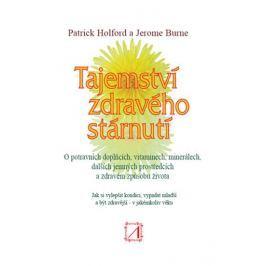 Holford Patrick, Burne Jerome,: Tajemství zdravého stárnutí