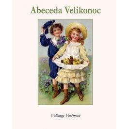 Vavřinová Valburga: Abeceda Velikonoc