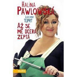 Pawlowská Halina, Teprt Lubomír,: Až se mě dcera zeptá