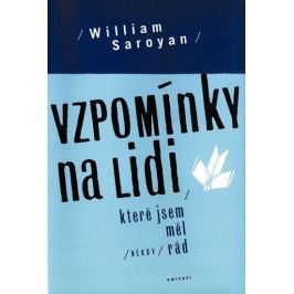 Saroyan William: Vzpomínky na lidi, které jsem měl (někdy) rád
