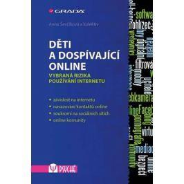Ševčíková Anna a kolektiv: Děti a dospívající online -  Vybraná rizika používání internetu