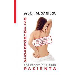 Danilov I. M.: Osteochondróza pro profesionálního pacienta