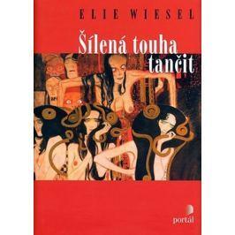 Wiesel Elie: Šílená touha tančit