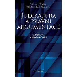 Bobek Michal a kolektiv Kühn Zdeněk: Judikatura a právní argumentace - Teoretické a praktické aspekt