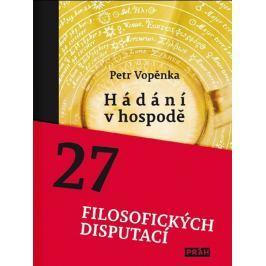 Vopěnka Petr: Hádání v hospodě - 27 filosofických disputací Životní pomoc