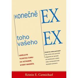 Carmichael Kristin E.: Konečně ex toho vašeho ex - Udělejte tlustou čáru za vztahem, který skončil