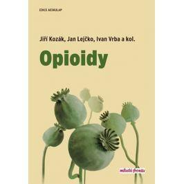 Kozák Jiří, Lejčko Jan, Vrba Ivan,: Opioidy
