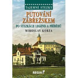 Kobza Miroslav: Tajemné stezky - Putování Zábřežskem po stezkách legend a příběhů