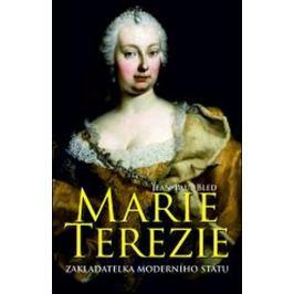 Bled Jean-Paul: Marie Terezie - Zakladatelka moderního státu