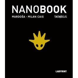Mardoša, Milan Cais ml.: Nanobook - Křehký příběh internetového věku - TATA/BOJS