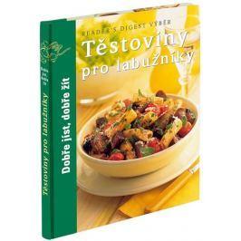 Těstoviny pro labužníky - Dobře jíst, dobře žít