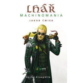 Ćwiek Jakub: Lhář - kniha dvaapůltá Machinomania