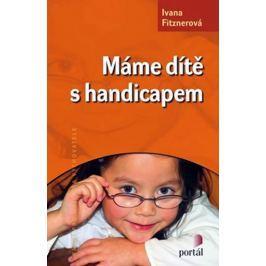 Fitznerová Ivana: Máme dítě s handicapem